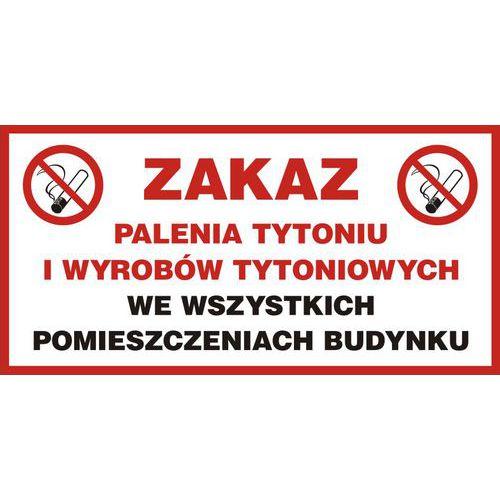 Zakaz palenia tytoniu i wyrobów tytoniowych we wszystkich pomieszczeniach budynku 20 X 40 nieświec. płyta szty