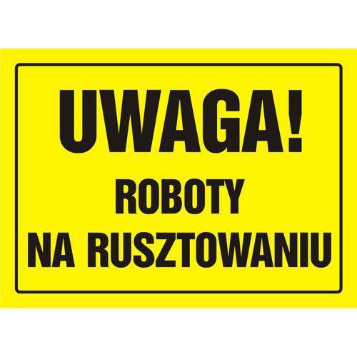 Uwaga! Roboty na rusztowaniu