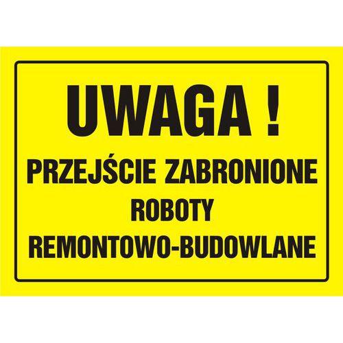 Uwaga! Przejście zabronione. Roboty remontowo-budowlane