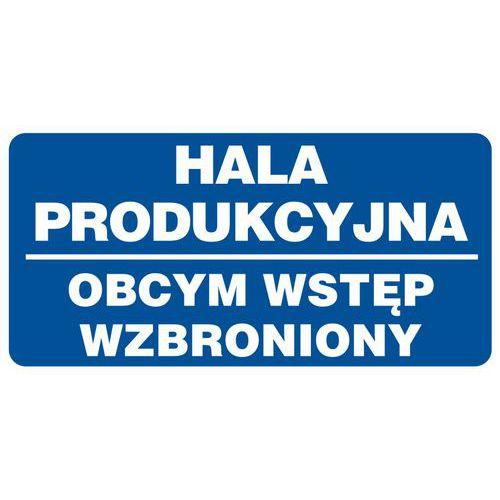 Hala produkcyjna - obcym wstęp wzbroniony 20 X 40 nieświec. płyta sztywna PCV