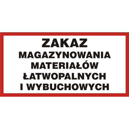 Zakaz magazynowania materiałów łatwopalnych i wybuchowych 20 X 40 nieświec. płyta sztywna PCV